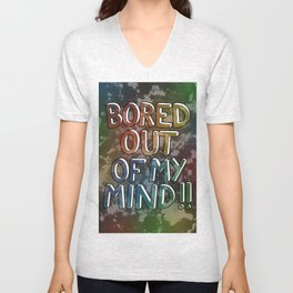 Bored Out Of My Mind Unisex V-Neck