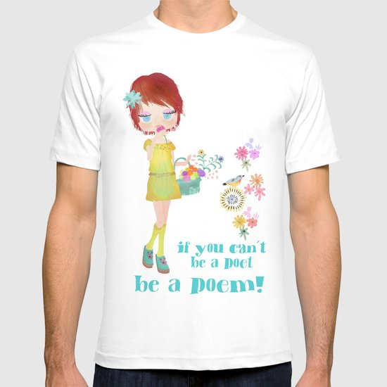 be a poem T-shirt
