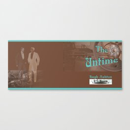 The Untime Canvas Print