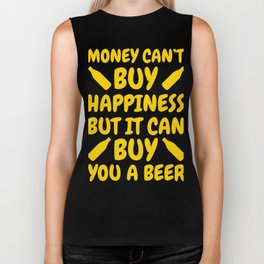 Money Can't buy Happiness but it can you a Beer Biker Tank