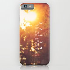 feel alive. iPhone 6s Slim Case