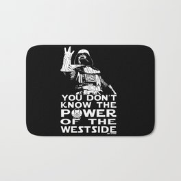You don't Know the Power of the Westside! Bath Mat