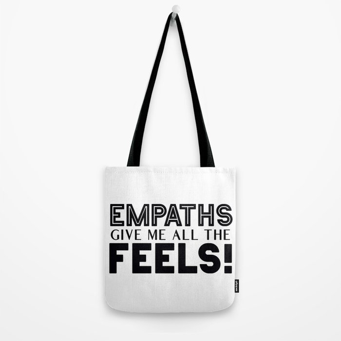 Empaths Give Me All The Feels! Tote Bag