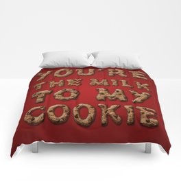 You're the Milk To My Cookie Comforters