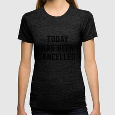 Today has been Cancelled Tri-Black SMALL Womens Fitted Tee