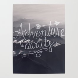 Adventure awaits Typography Gorgeous Mountain View Poster