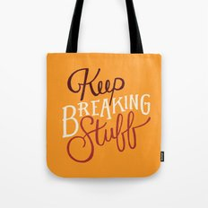 Keep Breaking Stuff Tote Bag