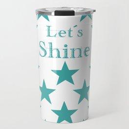 Lets Shine like a Star Travel Mug