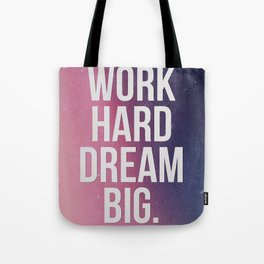 Work Hard Dream Big - Ombre - Inspirational Quote Tote Bag