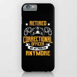 Retired Correctional Officer iPhone Case