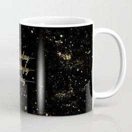 TEXT ART GOLD Make today ridiculously amazing Coffee Mug
