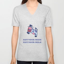 Not Your Mom Not Your Milk Cow Farm Unisex V-Neck