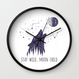 Stay Wild, Moon Child Wall Clock