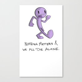 Nothing Matters Canvas Print