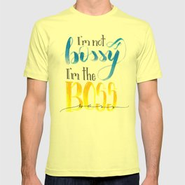 I'm not bossy, I'm the boss. hand lettered T-shirt