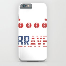 Patriotic American Flag Land of the Free Brcause of the Brave iPhone Case