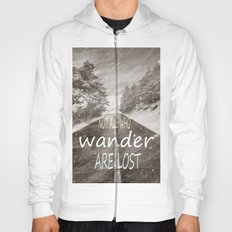 Not all who wander are lost. Mountains Hoody