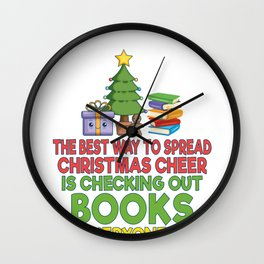 Librarian Gift Best Way to Spread Christmas Cheer Check Out Books to Everyone Wall Clock
