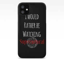 I Would Rather Be Watching Supernatural iPhone Case