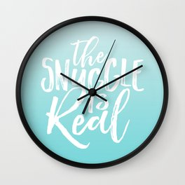 The Snuggle is Real - Sea Blue Wall Clock
