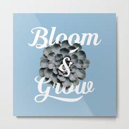 Bloom & Grow Metal Print
