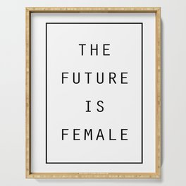 The Future Is Female Girl Power Shirt Womens Serving Tray