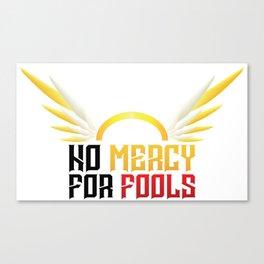 no mercy for fools Canvas Print