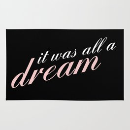 it was all a dream Rug