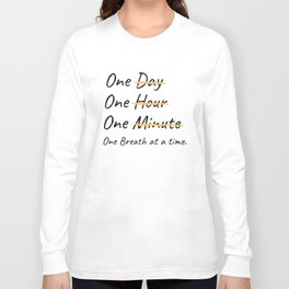 One Breath At A Time. Long Sleeve T-shirt