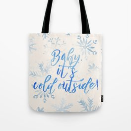 Baby, It's Cold Outside! Tote Bag