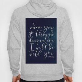 When You Go Through Deep Waters I Will Be With You,Isaiah 43:2,BIBLE PRINT,BIBLE Verse,Bible Cover,S Hoody