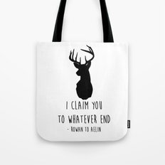 I CLAIM YOU TO WHATEVER END Tote Bag
