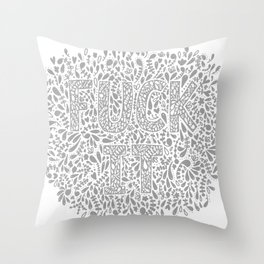 "Subtle Ways of Saying ""FUCK IT"" Throw Pillow"