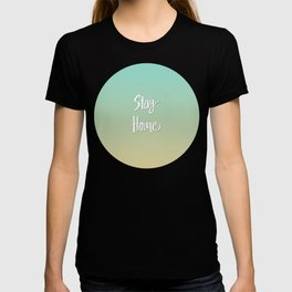 Stay Home Turquoise to Orange Gradient T-shirt