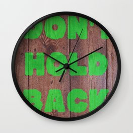 Don't Hold Back Wall Clock