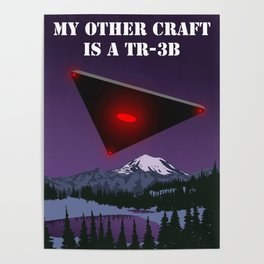 My Other Craft Is A TR-3B Poster