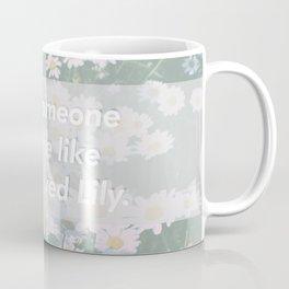 Love me like Snape loved Lily Coffee Mug