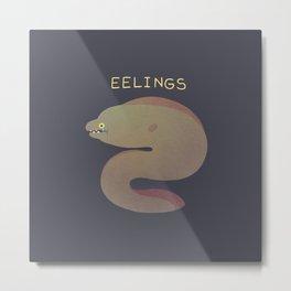 Eelings Metal Print