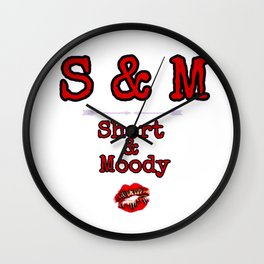 S&M Short And Moody The Short Ones With Attitude Wall Clock