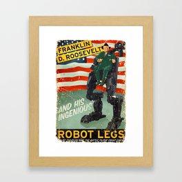 Franklin D. Roosevelt and his Amazing Robot Legs.... Framed Art Print