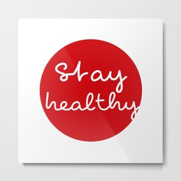 Stay healthy - Red Dot Works Metal Print