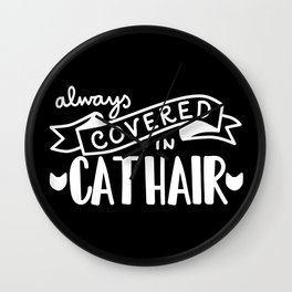 Covered in Cat Hair (Inverted) Wall Clock