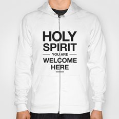 Holy Spirit You Are Welcome Here Hoody
