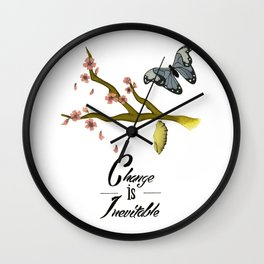 change is inevitable -inpirational quote Wall Clock