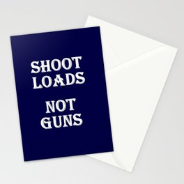 Shoot Loads Not Guns Stationery Cards