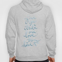 Find Your Tribe and Love Them Hard Hand-Drawn Lettering Hoody