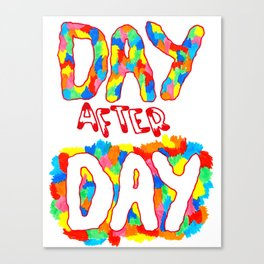 day after day Canvas Print