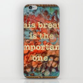 This Breathe Is The Important one iPhone Skin