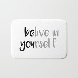Belive in yourself Bath Mat