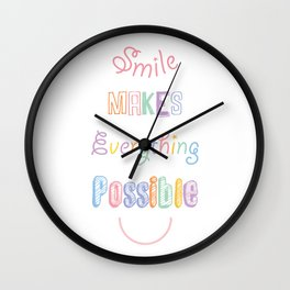 Smile makes everything possible Wall Clock